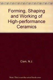 9780216920095: Forming, shaping, and working of high performance ceramics