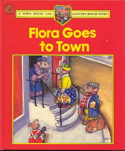 9780216920323: Flora Goes to Town (Town & Country Mouse Story)