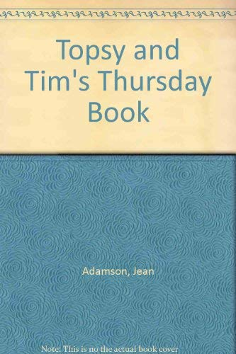 Topsy and Tim's Thursday Book (0216920469) by Adamson, Jean; Adamson, Gareth