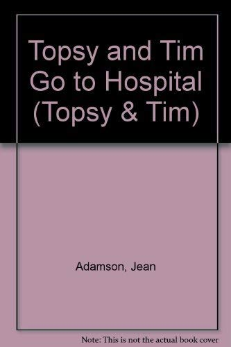 9780216924567: Topsy and Tim Go to Hospital (Topsy & Tim)