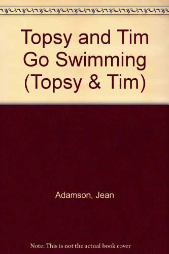 9780216924611: Topsy and Tim Go Swimming (Topsy & Tim)