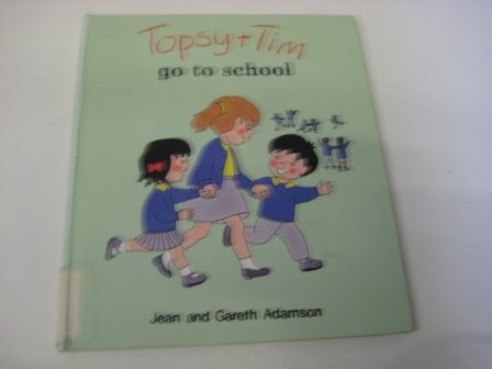 9780216924697: Topsy and Tim Go to School (Topsy & Tim)