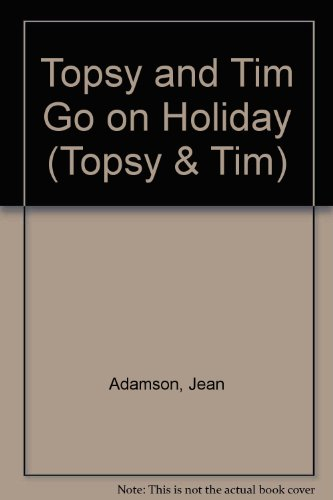 9780216924710: Topsy and Tim Go on Holiday (Topsy & Tim)