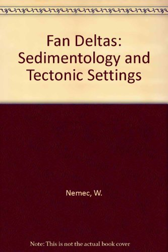 9780216924840: Fan Deltas: Sedimentology and Tectonic Settings