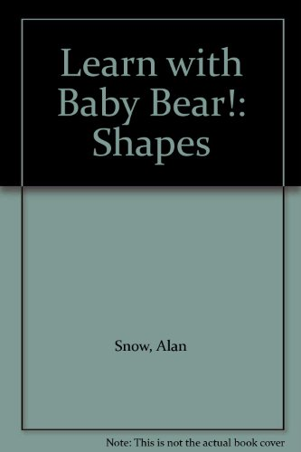 Learn with Baby Bear!: Shapes (0216925088) by Snow, Alan
