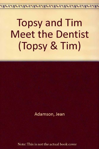 9780216925878: Topsy and Tim Meet the Dentist (Topsy & Tim)