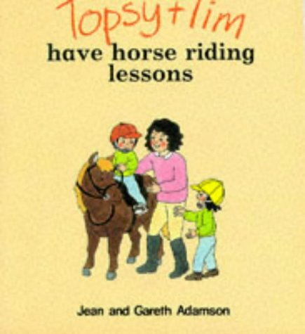 Topsy and Tim Have Horse-riding Lessons (Topsy & Tim): Jean Adamson