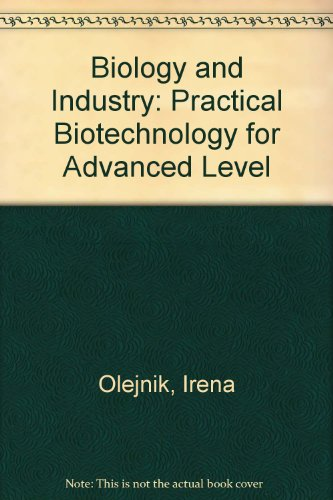 9780216926271: Biology and Industry: Practical Biotechnology for Advanced Level
