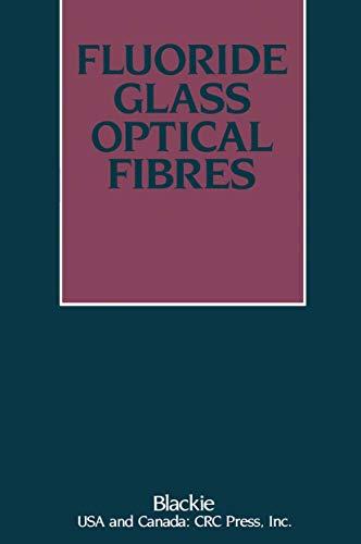 9780216926899: Fluoride Glass Optical Fibres
