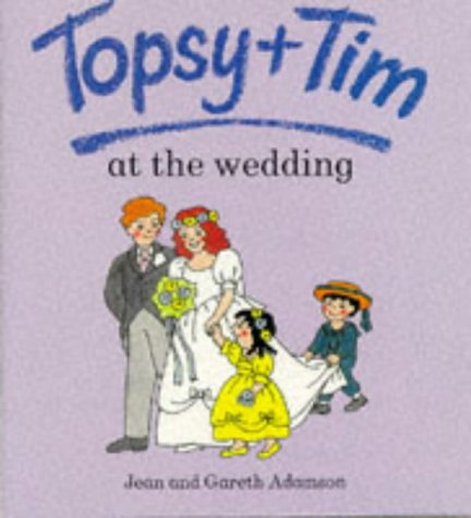 9780216928497: Topsy and Tim at the Wedding (Topsy & Tim)