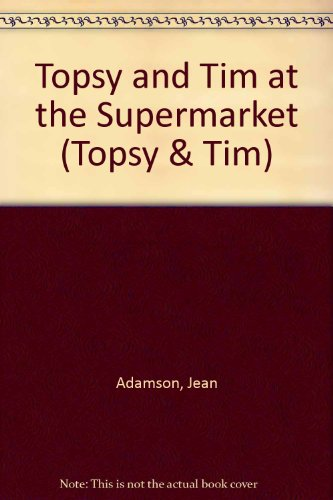 9780216928589: Topsy and Tim at the Supermarket (Topsy & Tim)