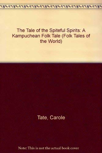 9780216930667: The Tale of the Spiteful Spirits: A Kampuchean Folk Tale (Folk Tales of the World S.)