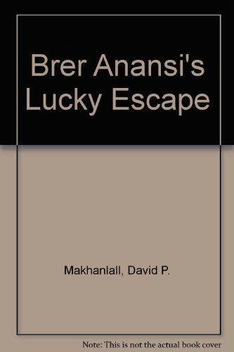 Brer Anansi's Lucky Escape: Makhanlall, David P.