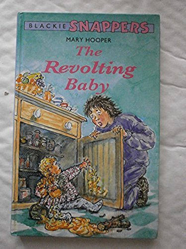 The Revolting Baby (Blackie Snappers): Mary Hooper