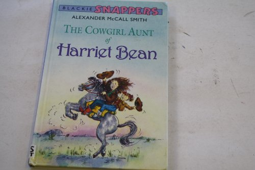 The Cowgirl Aunt of Harriet Bean: Smith, Alexander McCall