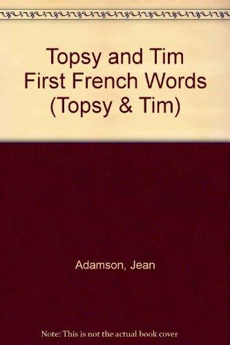 Topsy + Tim First French Words/Premiers Mots: Adamson, Jean; Adamson,