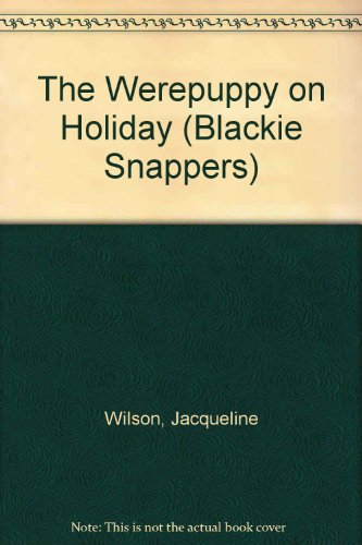 9780216941137: The Werepuppy on Holiday (Blackie Snappers)