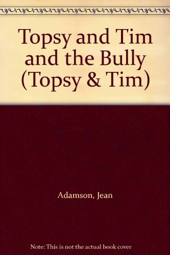 9780216941250: Topsy and Tim and the Bully (Topsy & Tim)