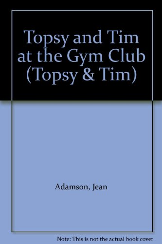 9780216941687: Topsy and Tim at the Gym Club (Topsy & Tim)
