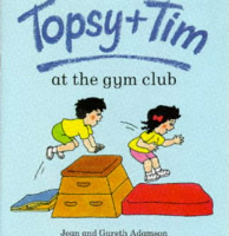 9780216941694: Topsy And Tim At The Gym Club (Topsy & Tim)