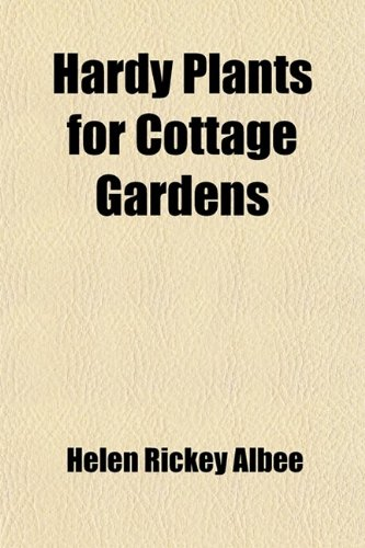9780217001656: Hardy Plants for Cottage Gardens