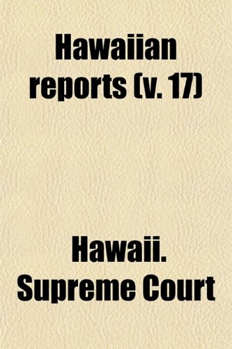 9780217003506: Hawaiian Reports (Volume 17); Cases Decided in the Supreme Court of the Territory of Hawaii