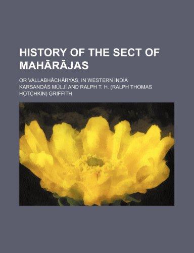 9780217007108: History of the Sect of Mahä rä jas; Or Vallabhä chä ryas, in Western India