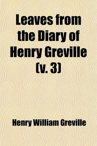 9780217007993: Leaves from the diary of Henry Greville (Volume 3)