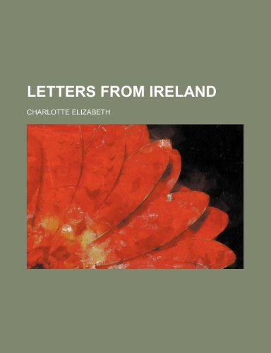 Letters From Ireland (9780217009812) by Charlotte Elizabeth