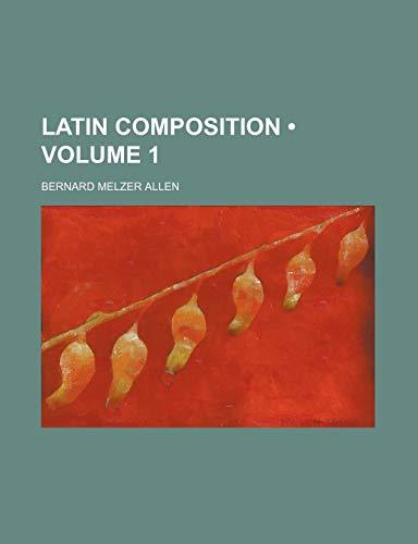 9780217011167: Latin composition (Volume 1)