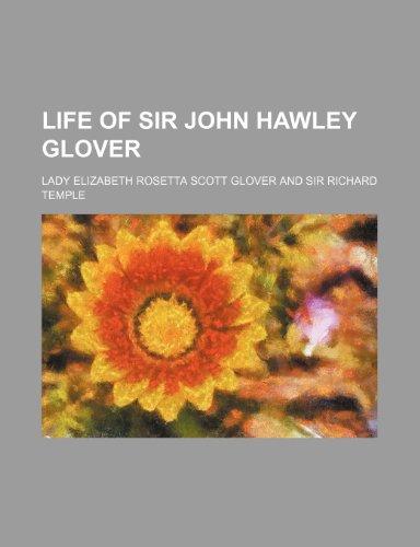 9780217013628: Life of Sir John Hawley Glover