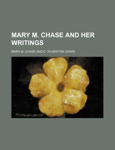 9780217017152: Mary M. Chase and Her Writings