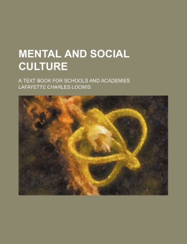 9780217022200: Mental and Social Culture; A Text Book for Schools and Academies