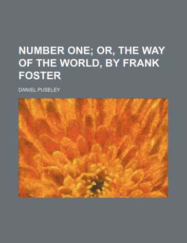 9780217025812: Number One; Or, the Way of the World, by Frank Foster