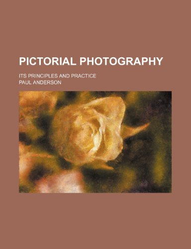 Pictorial Photography; Its Principles and Practice (0217028322) by Paul Anderson