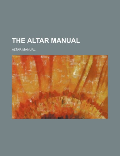 9780217033169: The Altar Manual