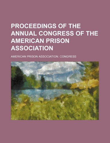 9780217033770: Proceedings of the Annual Congress of the American Prison Association