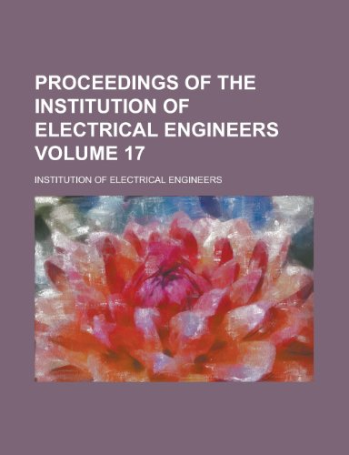 9780217035361: Proceedings of the Institution of Electrical Engineers (V. 17)