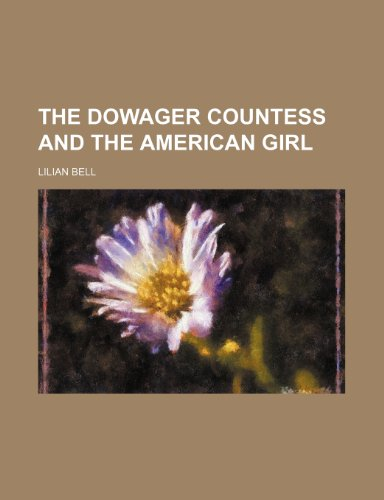 9780217036528: The Dowager Countess and the American Girl