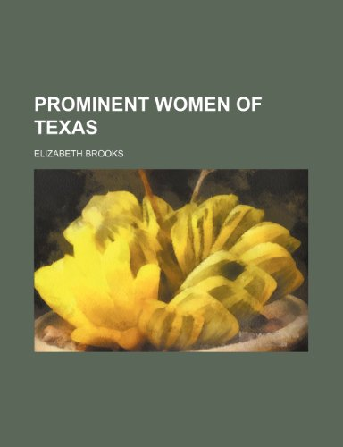 9780217037853: Prominent Women of Texas
