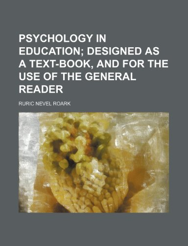 9780217040341: Psychology in Education; Designed as a Text-Book, and for the Use of the General Reader