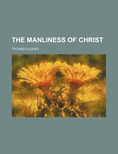 9780217040754: The Manliness of Christ
