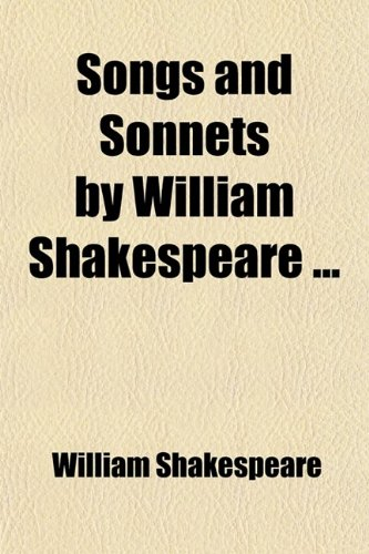 9780217053433: Songs and Sonnets by William Shakespeare ...
