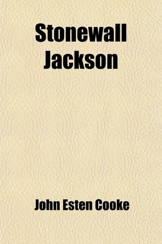 9780217054867: Stonewall Jackson; A Military Biography