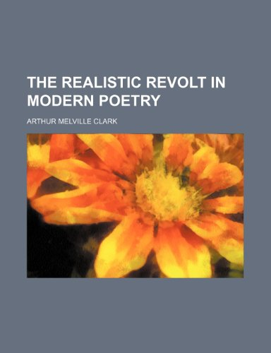 9780217057233: The realistic revolt in modern poetry