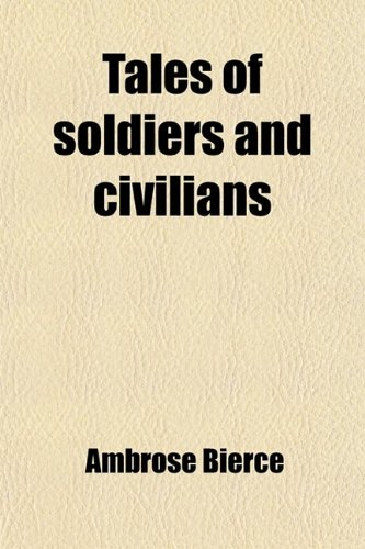 9780217059091: Tales of Soldiers and Civilians