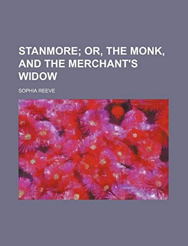 9780217059114: Stanmore; Or, the Monk, and the Merchant's Widow