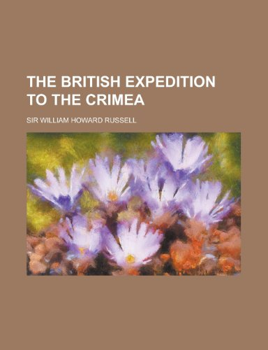 9780217068024: The British expedition to the Crimea