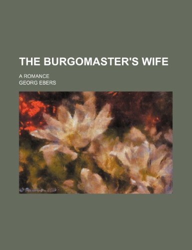 9780217068796: The burgomaster's wife; a romance