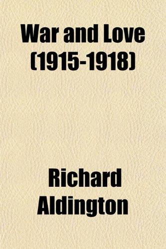 9780217070041: War and Love (1915-1918)